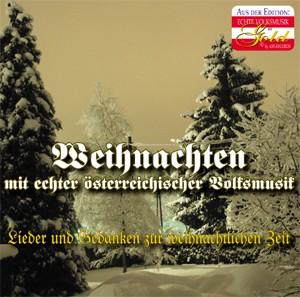 Weihnachten mit echter österreichischer Volksmusik - Lieder und Gedanken zur weihnachtlichen Zeit