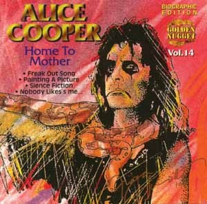Alice Cooper - Home To Mother