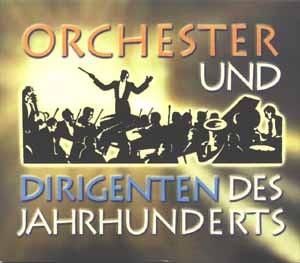 Diverse1 - Orchester und Dirigenten des jahrhunderts - 3CD-Box