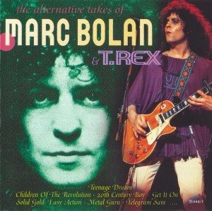 Marc Bolan & T.Rex - The Alternative Takes Of