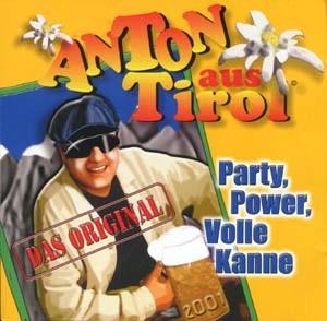 Anton aus Tirol - Party, Power, Volle Kanne