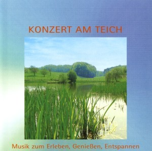 Musik zum Erleben, Genießen, Entspannen - Konzert am Teich