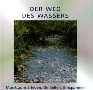 Musik zum Erleben, Genießen, Entspannen - Der Weg des Wassers