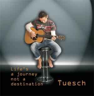 TUESCH - Life's a Journey…