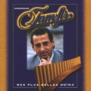 Gheorghe Zamfir - MES PLUS BELLES DOINA